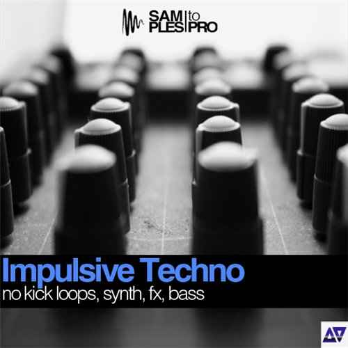 Samples To Pro – Impulsive Techno сэмплы