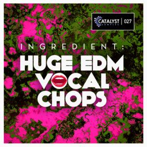 Catalyst Samples – Ingredient Huge EDM Vocal Chops сэмплы fl studio голоса