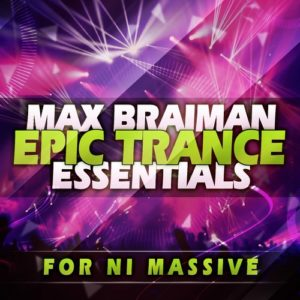 Trance Euphoria – Max Braiman Epic Trance Essentials For NI Massive (SYNTH PRESET, MIDI) пресеты